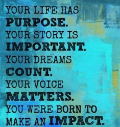 Your-life-has-purpose